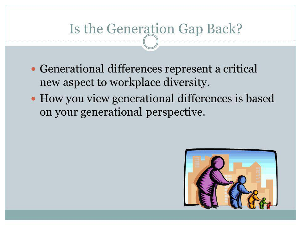 Is the Generation Gap Back