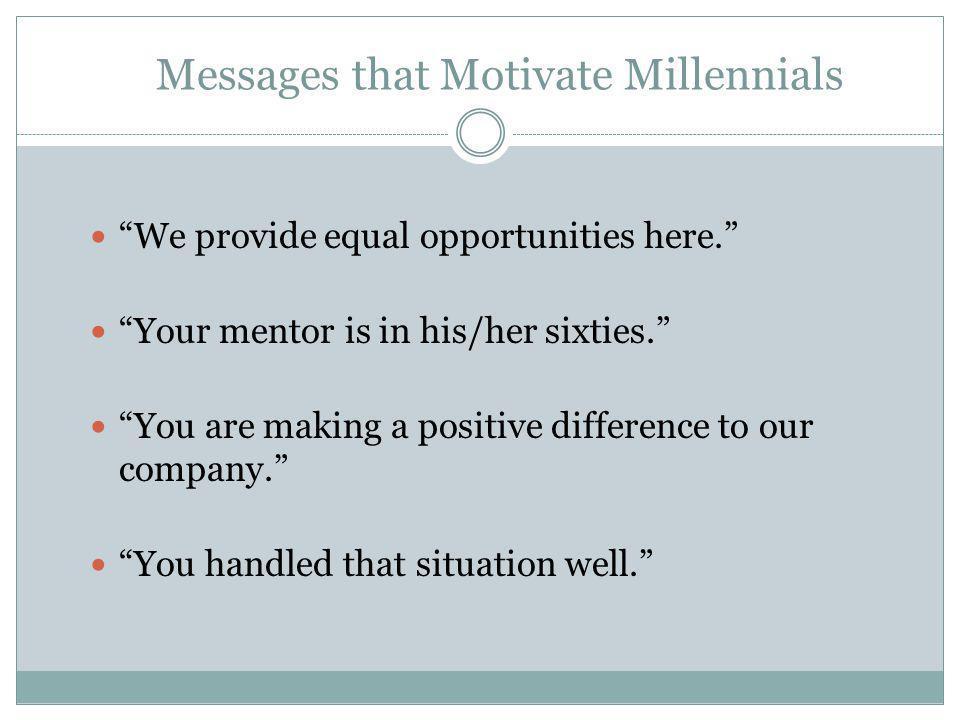 Messages that Motivate Millennials