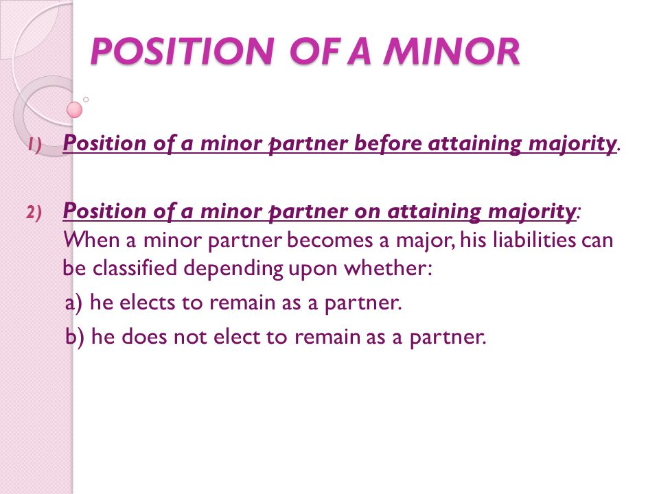 POSITION OF A MINOR Position of a minor partner before attaining majority.