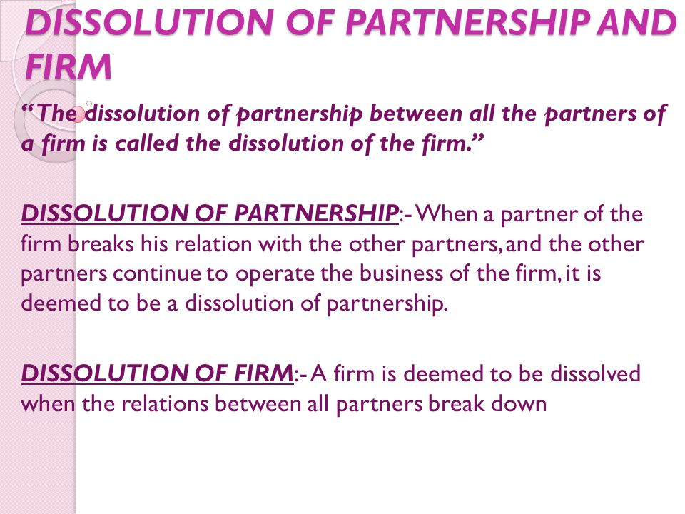 DISSOLUTION OF PARTNERSHIP AND FIRM