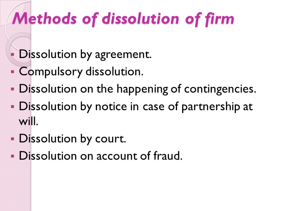Methods of dissolution of firm
