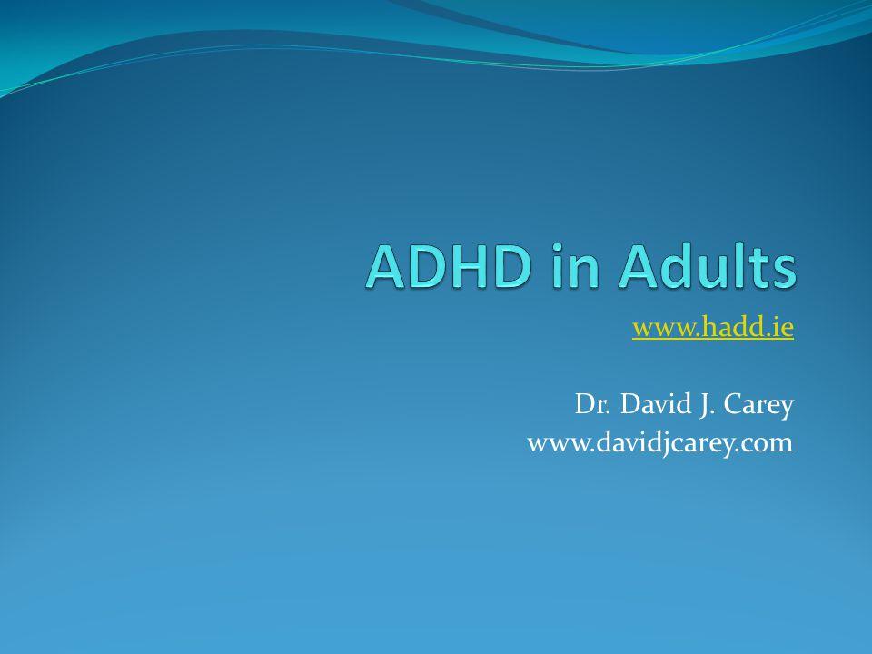 www.hadd.ie Dr. David J. Carey www.davidjcarey.com