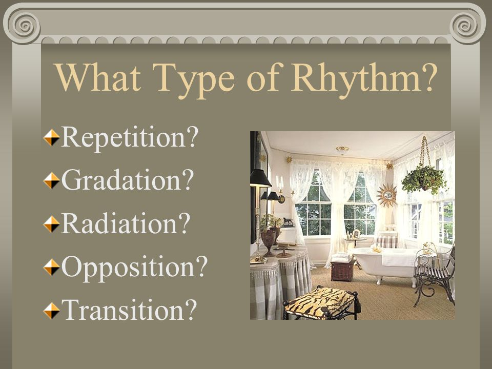 What Type Of Rhythm Repetition Gradation Radiation Opposition