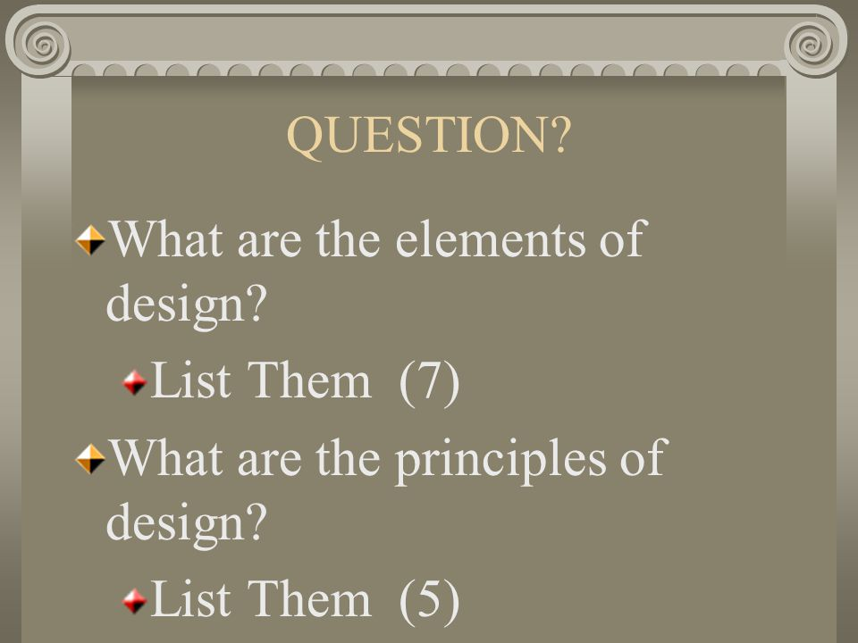 What are the elements of design List Them (7)