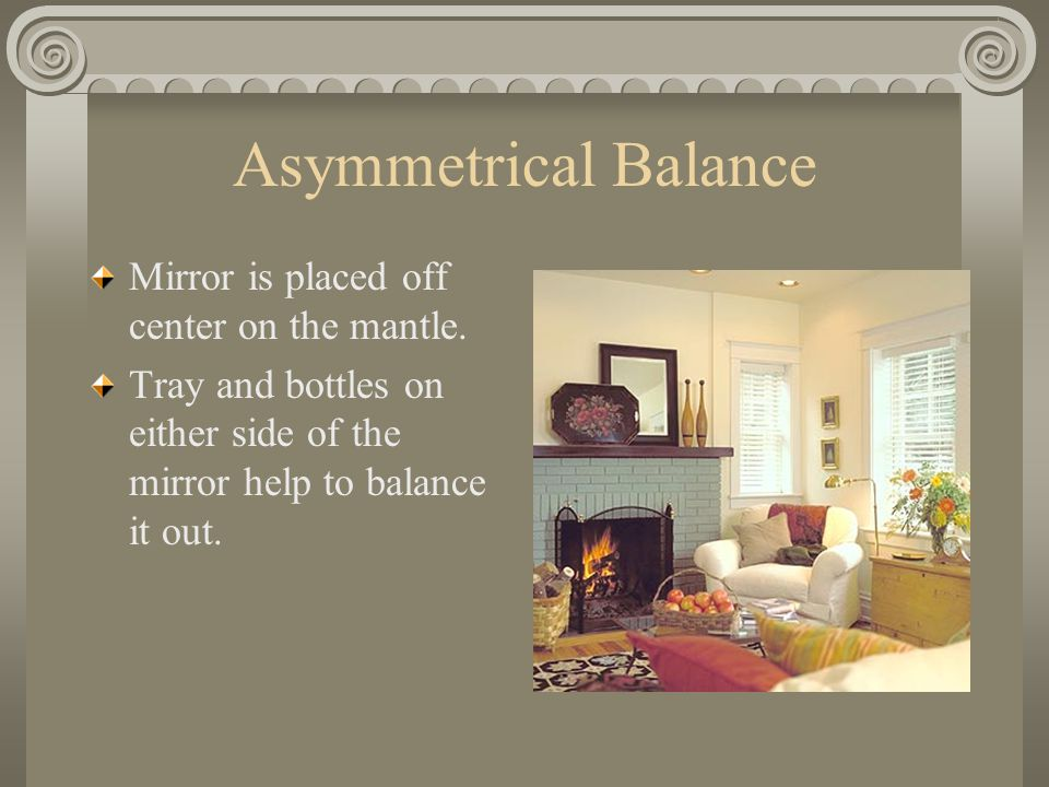 Asymmetrical Balance Mirror is placed off center on the mantle.