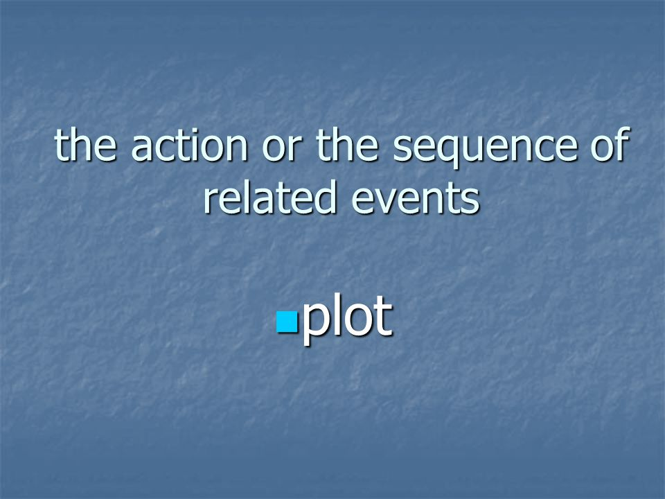 the action or the sequence of related events