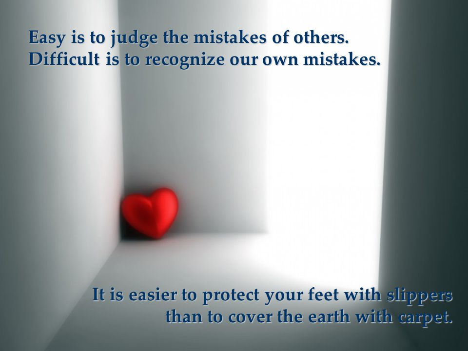 Easy is to judge the mistakes of others
