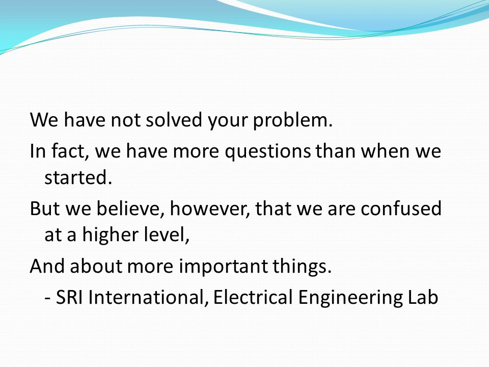 We have not solved your problem