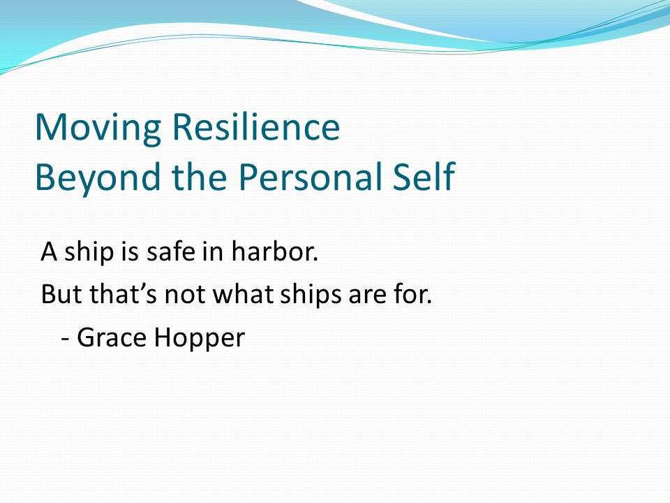 Moving Resilience Beyond the Personal Self