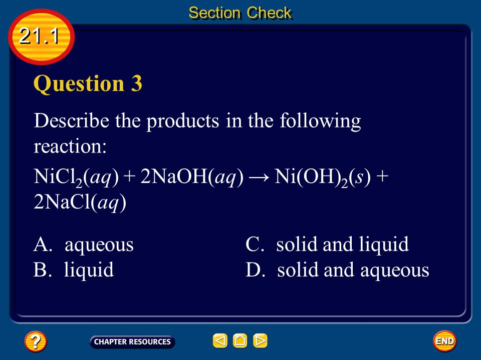 Question 3 21.1 Describe the products in the following reaction: