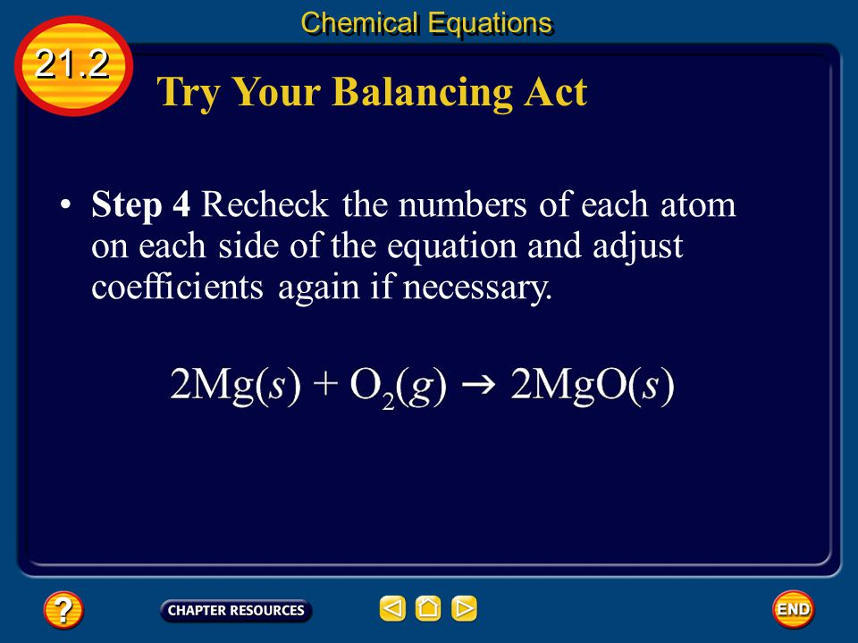 Chemical Equations 21.2. Try Your Balancing Act.