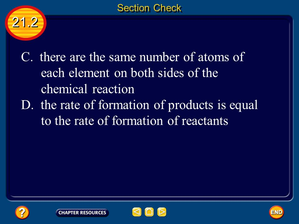 there are the same number of atoms of
