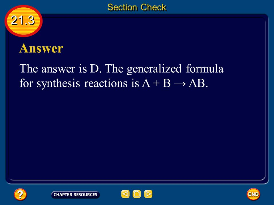 Section Check 21.3. Answer. The answer is D.