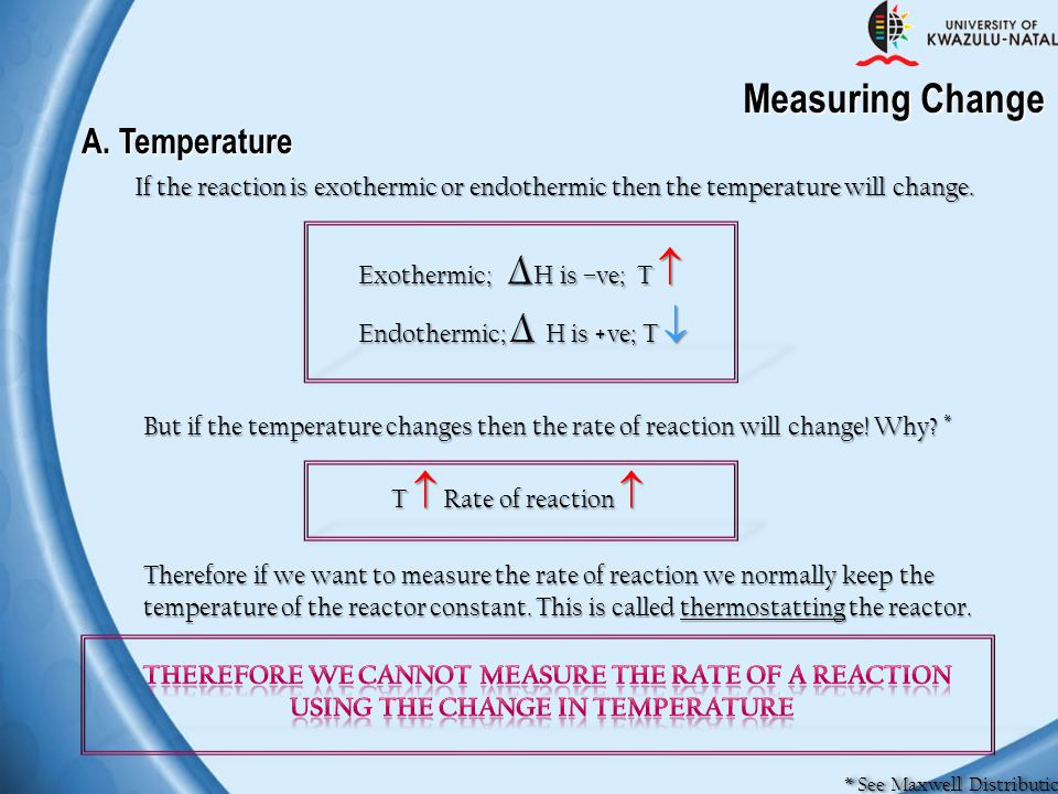 Measuring Change A. Temperature * See Maxwell Distribution