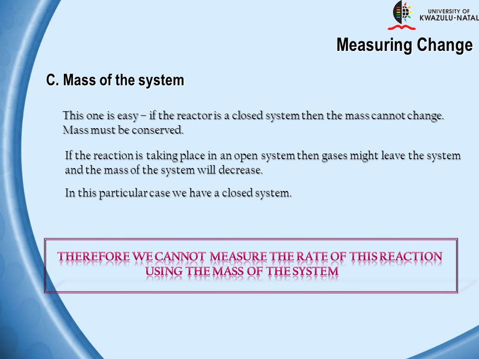 Measuring Change C. Mass of the system