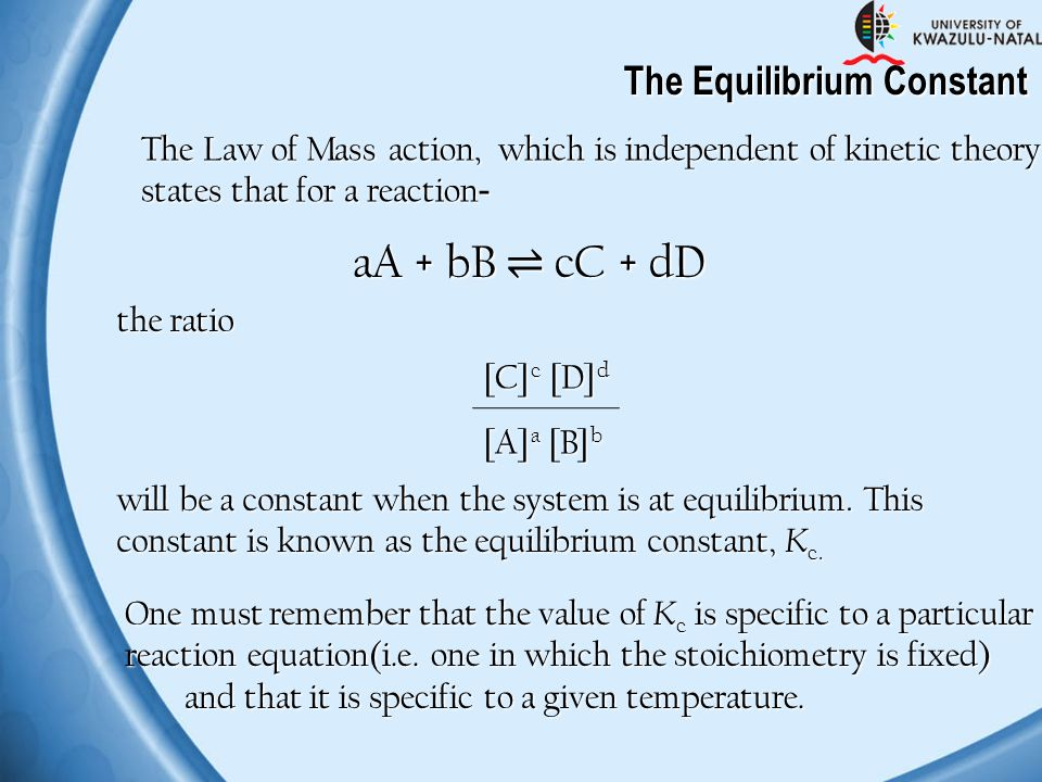 aA + bB ⇌ cC + dD The Equilibrium Constant