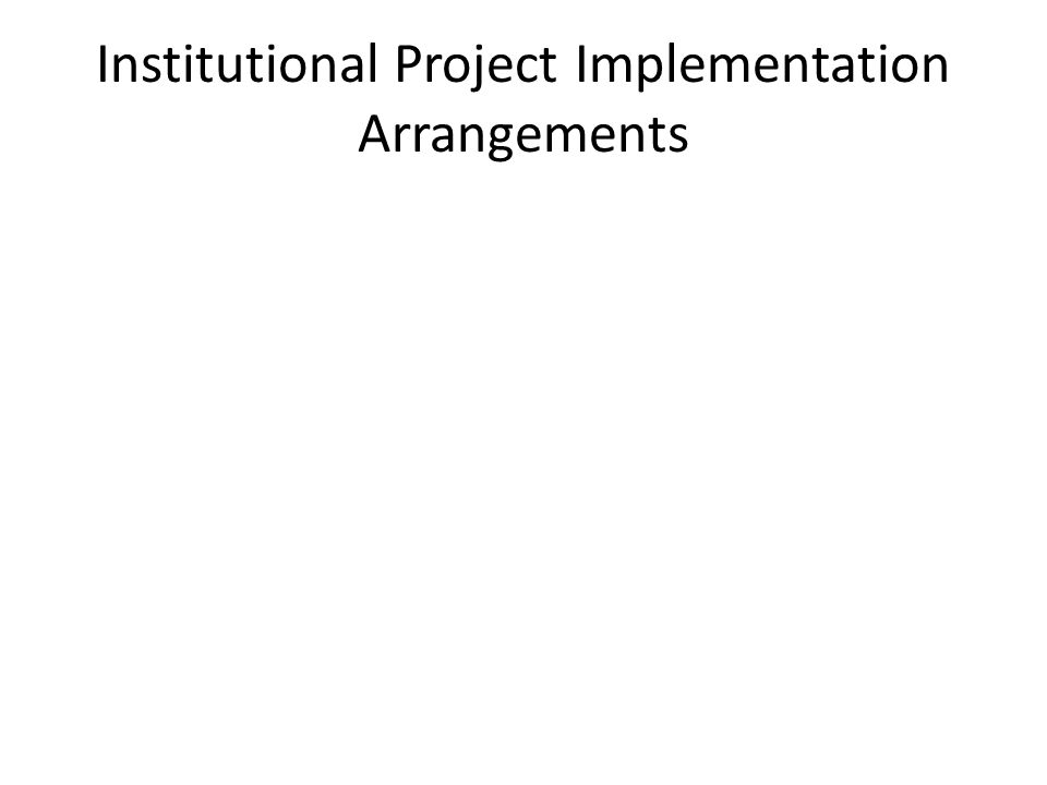 Institutional Project Implementation Arrangements