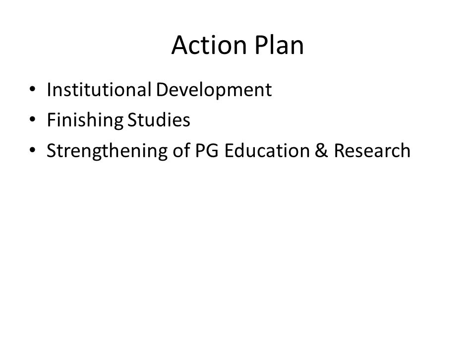 Action Plan Institutional Development Finishing Studies