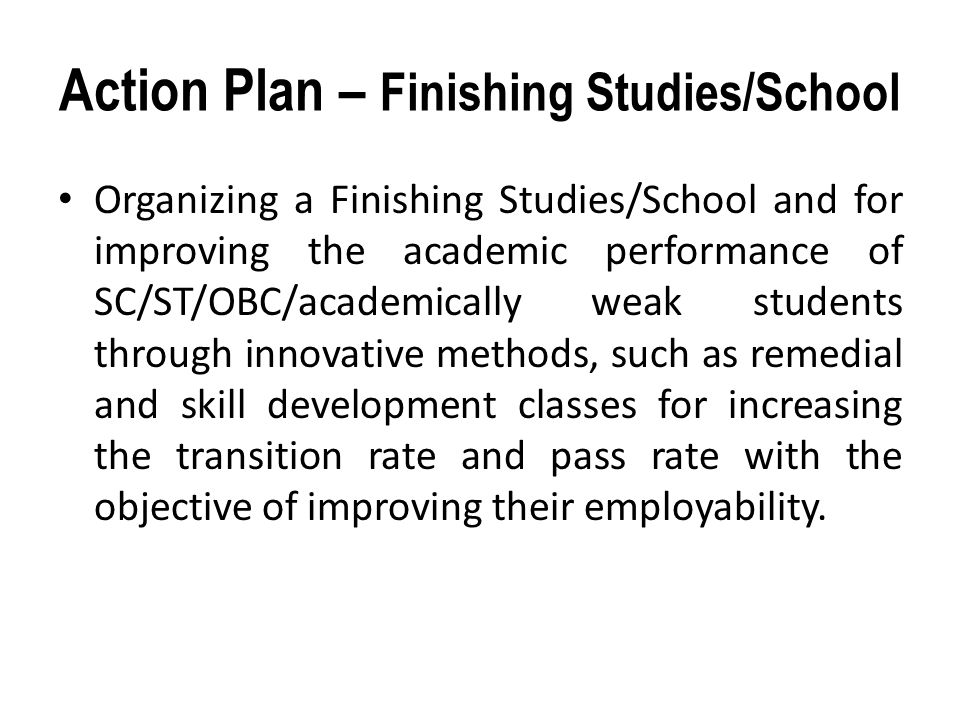 Action Plan – Finishing Studies/School