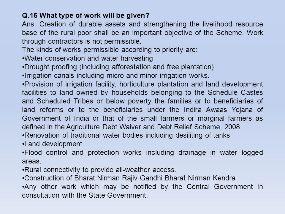 Q.16 What type of work will be given