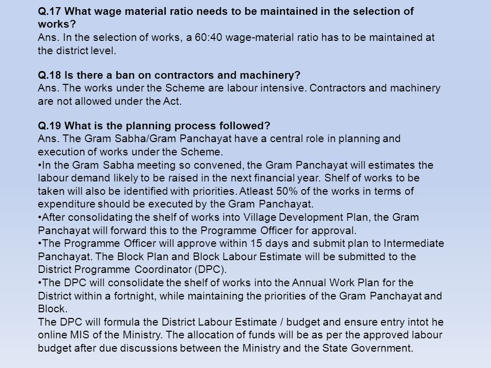 Q.17 What wage material ratio needs to be maintained in the selection of works