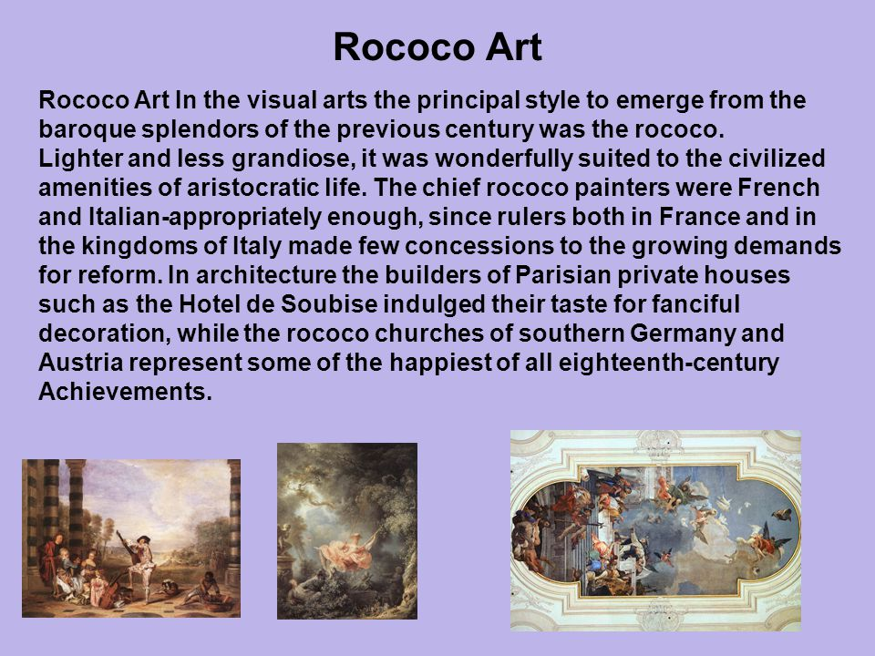 Rococo Art Rococo Art In the visual arts the principal style to emerge from the. baroque splendors of the previous century was the rococo.