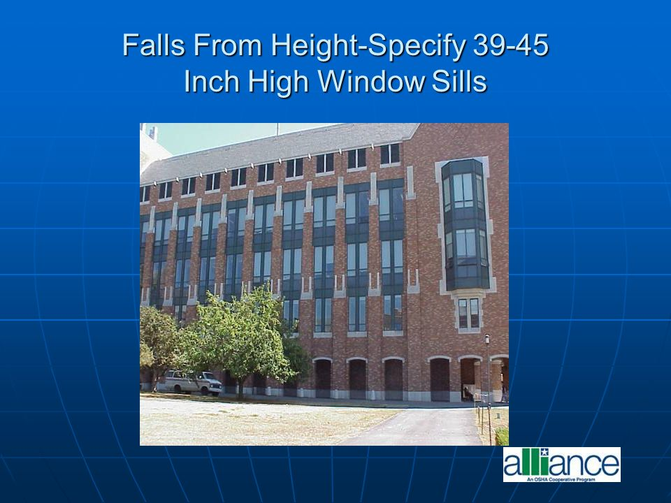 Falls From Height-Specify 39-45 Inch High Window Sills