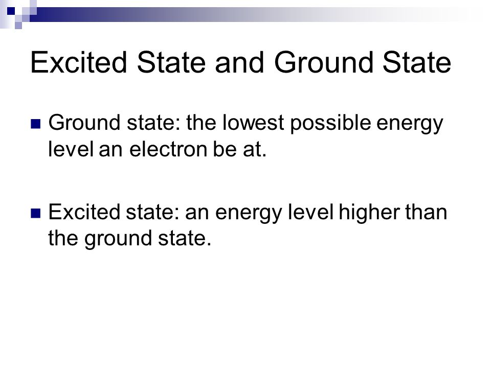 Excited State and Ground State
