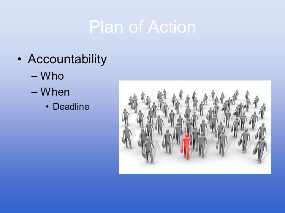 Plan of Action Accountability Who When Deadline