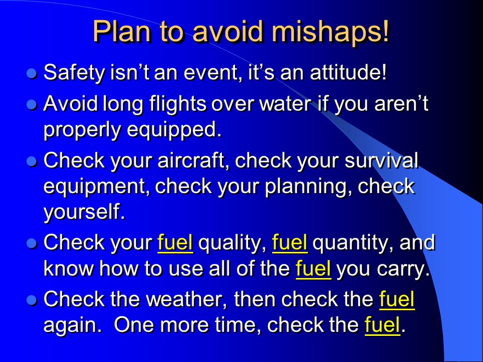 Plan to avoid mishaps! Safety isn't an event, it's an attitude!