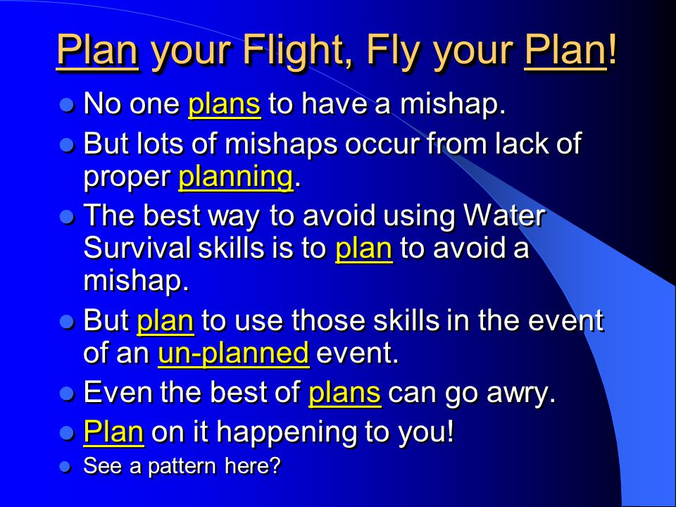 Plan your Flight, Fly your Plan!