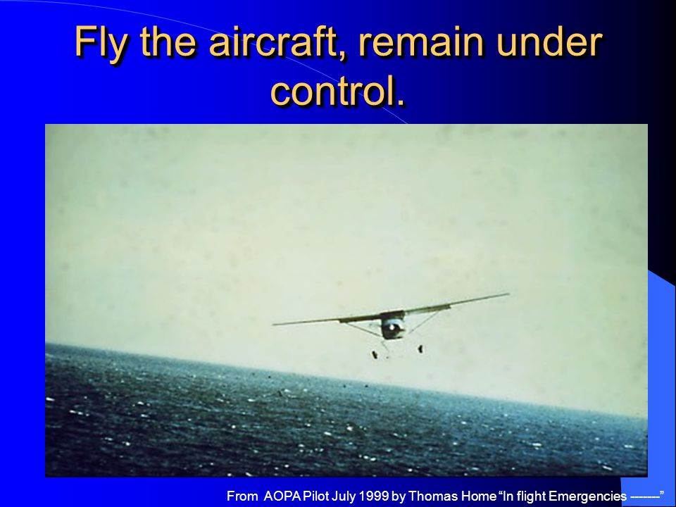 Fly the aircraft, remain under control.