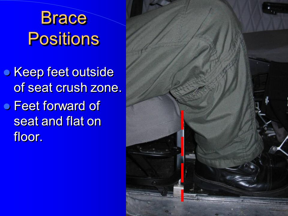 Brace Positions Keep feet outside of seat crush zone.