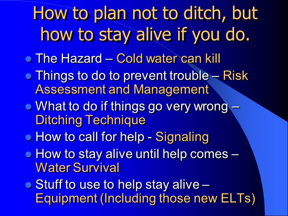 How to plan not to ditch, but how to stay alive if you do.
