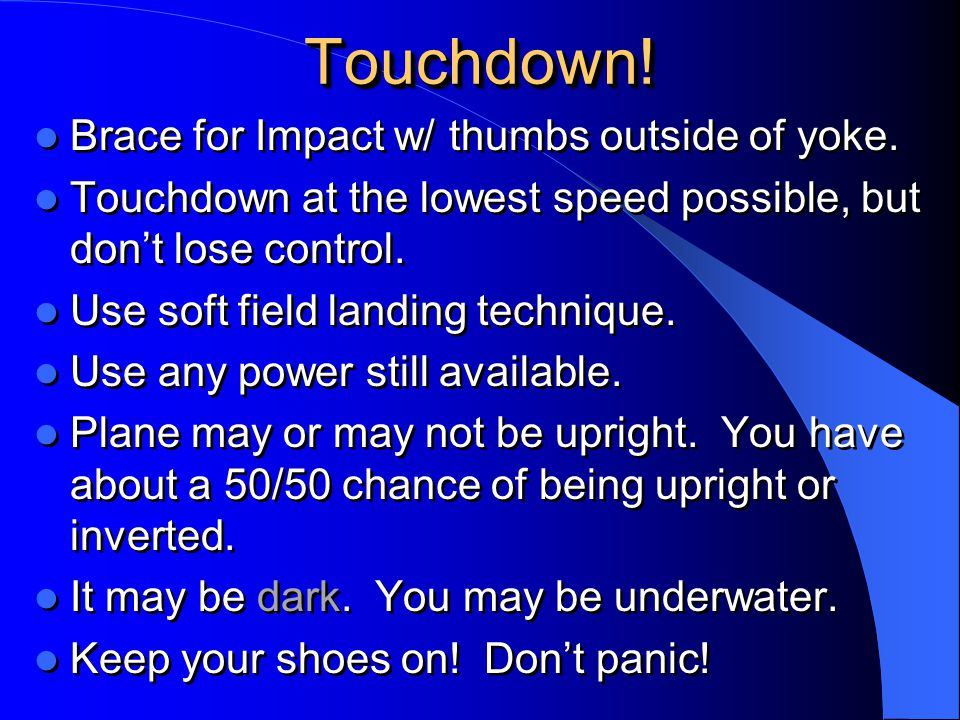 Touchdown! Brace for Impact w/ thumbs outside of yoke.