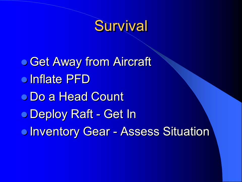 Survival Get Away from Aircraft Inflate PFD Do a Head Count