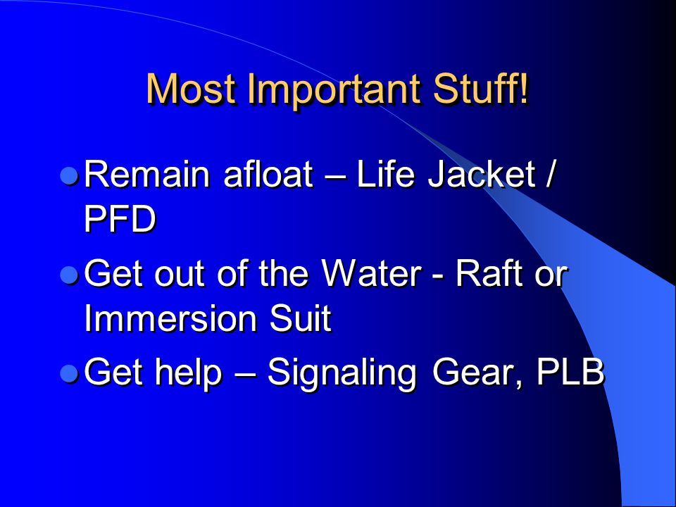 Most Important Stuff! Remain afloat – Life Jacket / PFD