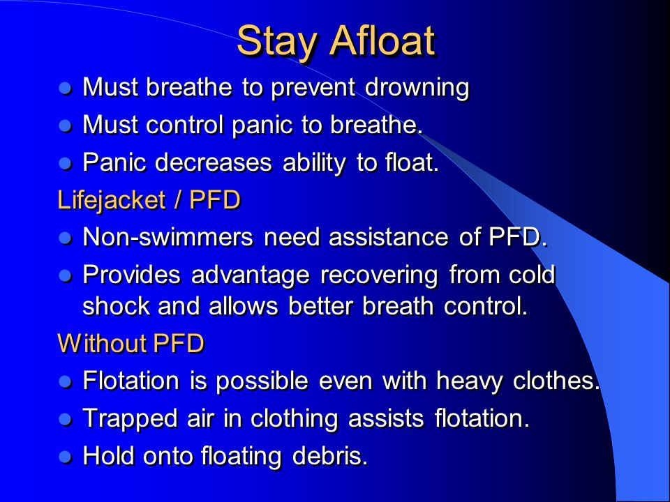 Stay Afloat Must breathe to prevent drowning