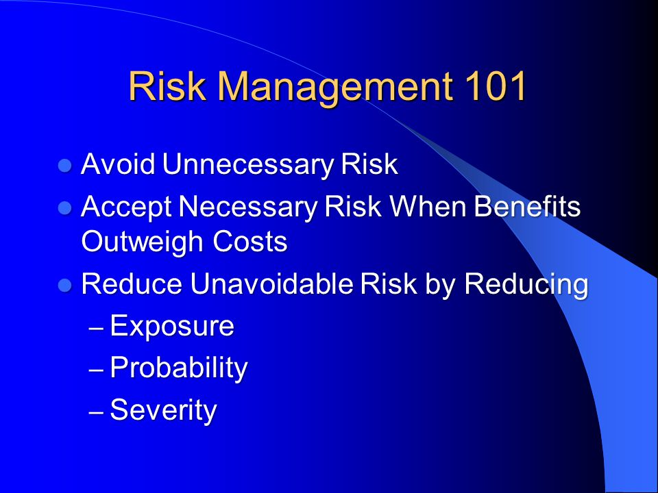 Risk Management 101 Avoid Unnecessary Risk