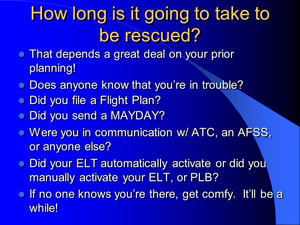 How long is it going to take to be rescued