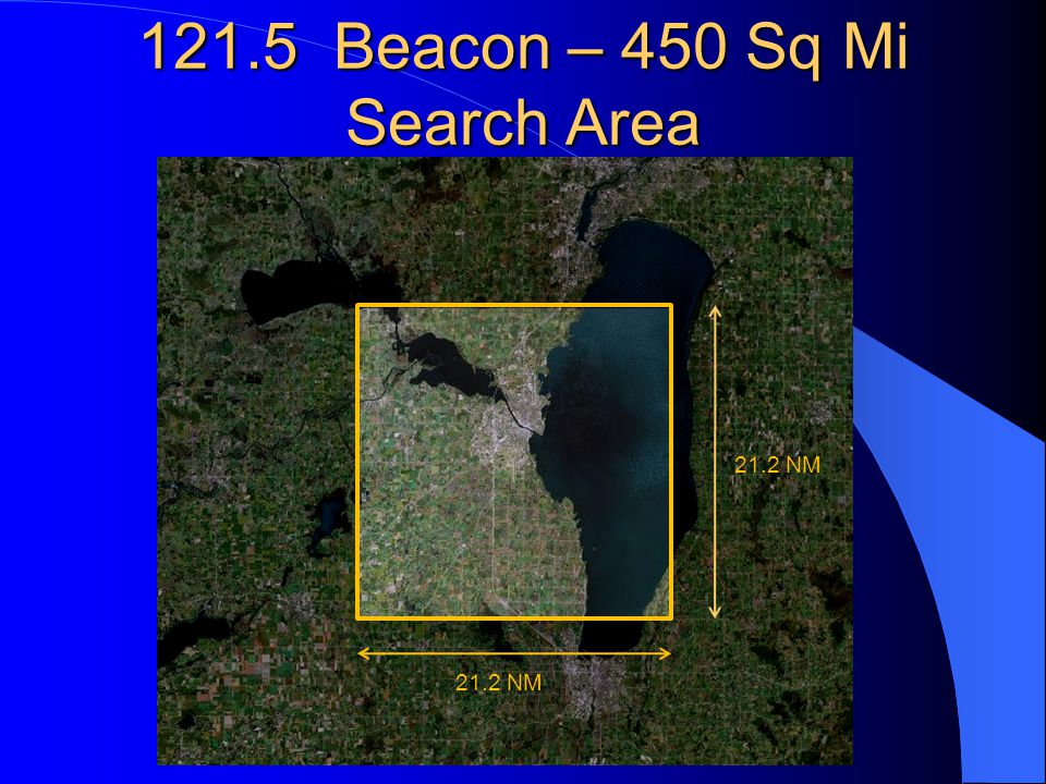 121.5 Beacon – 450 Sq Mi Search Area