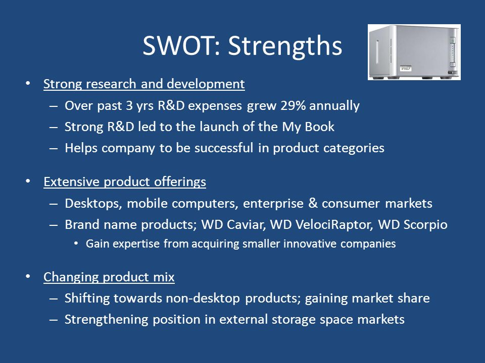 SWOT: Strengths Strong research and development