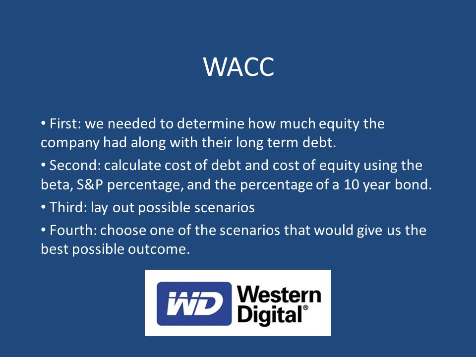 WACC First: we needed to determine how much equity the company had along with their long term debt.