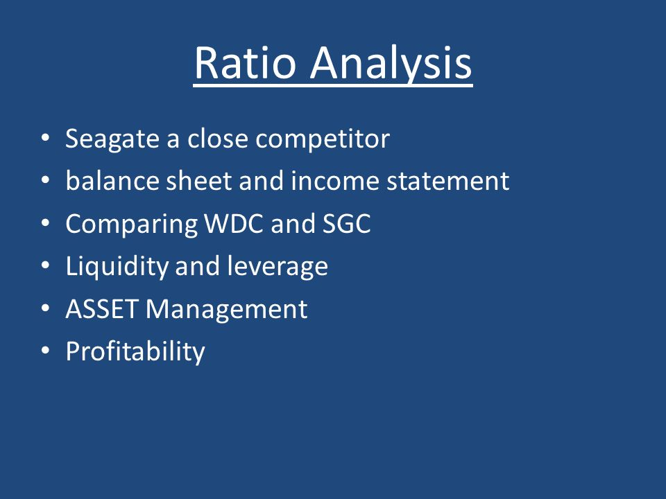 Ratio Analysis Seagate a close competitor