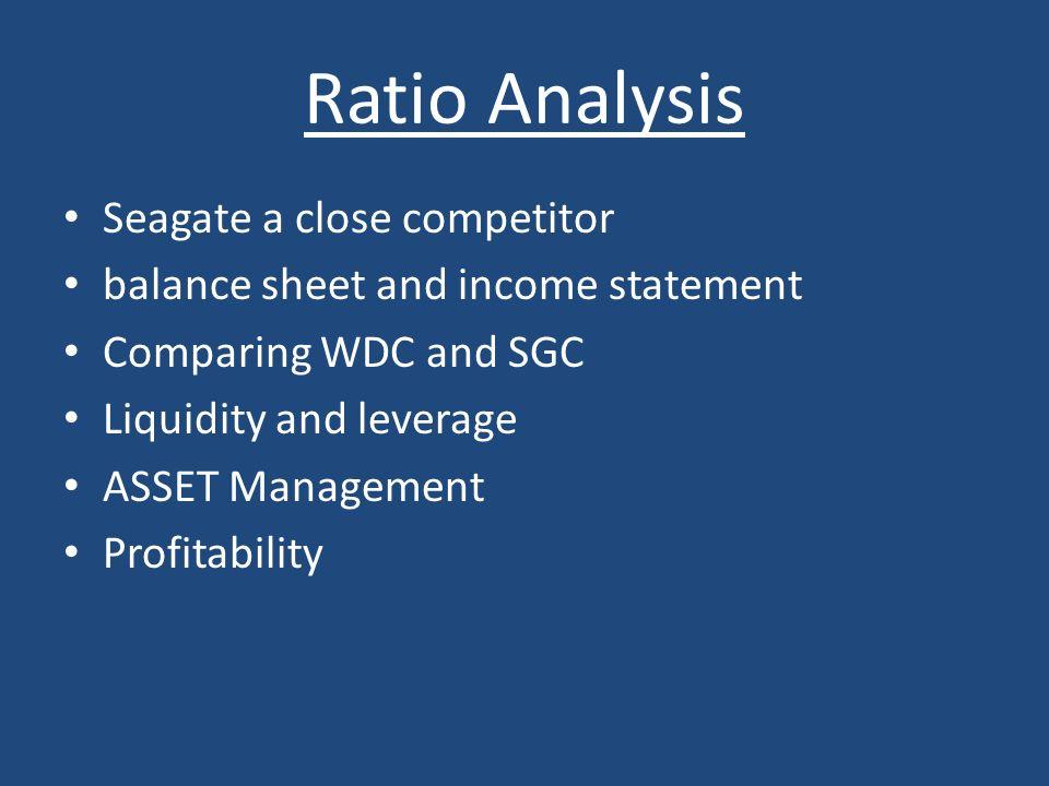 Ratio Analysis Seagate a close competitor