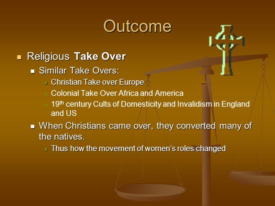 Outcome Religious Take Over Similar Take Overs: