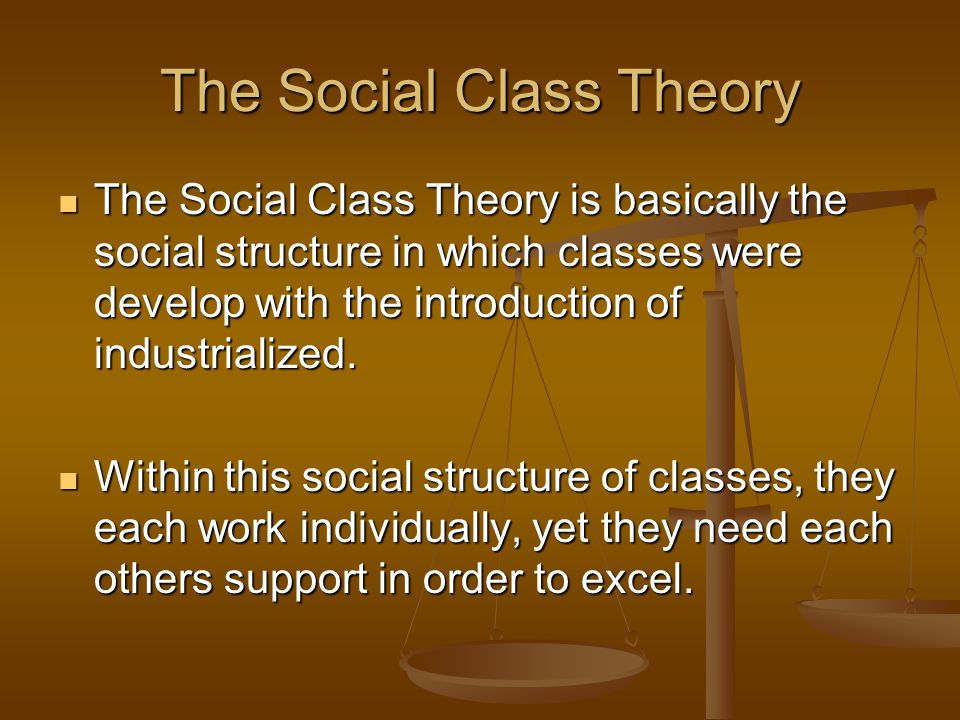 The Social Class Theory