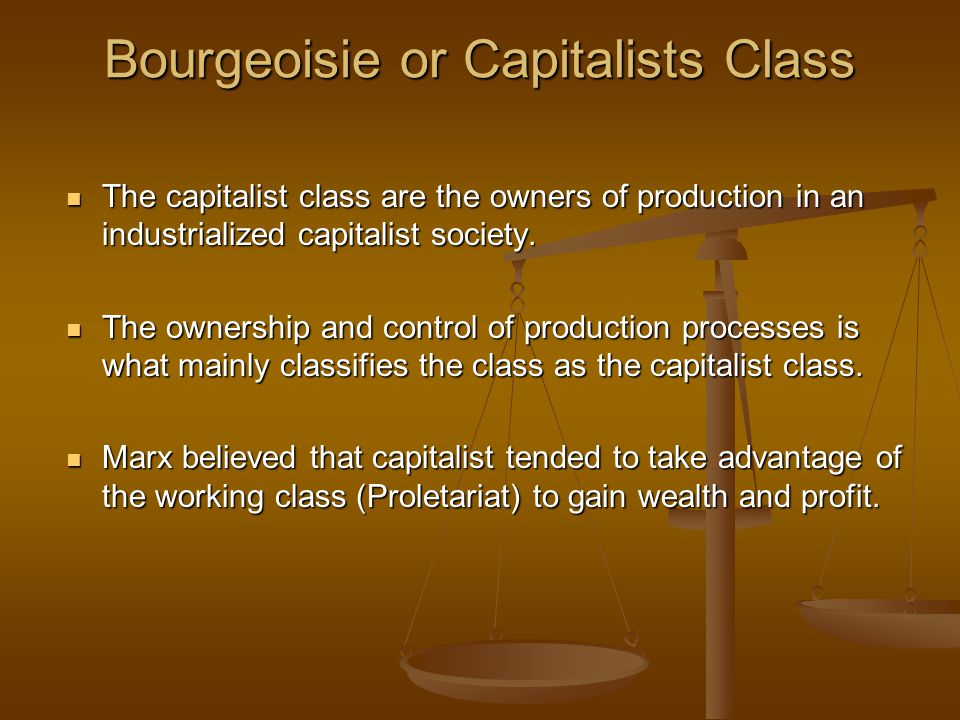 Bourgeoisie or Capitalists Class