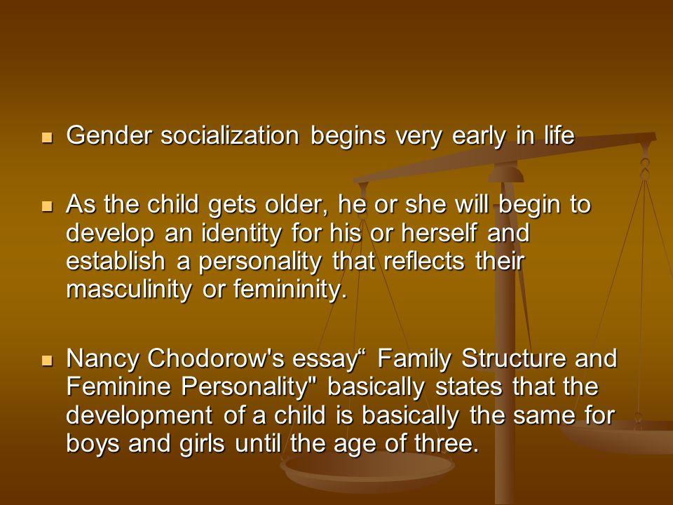 Gender socialization begins very early in life