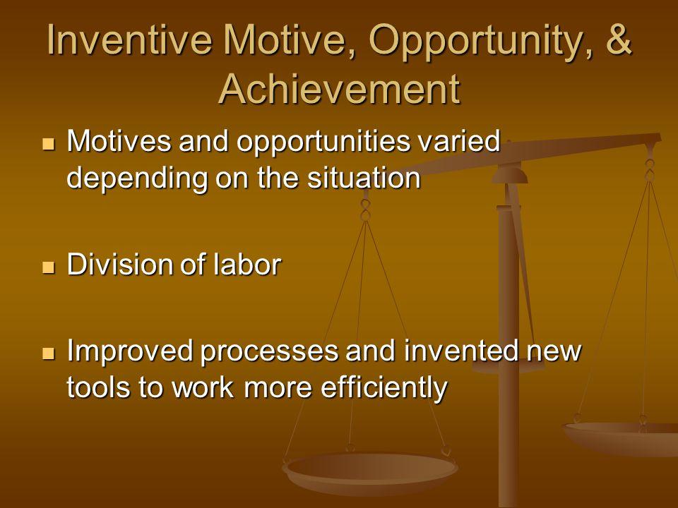 Inventive Motive, Opportunity, & Achievement